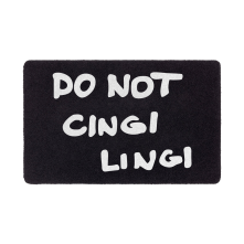 Do not cingi lingi